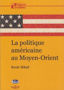 QUADRI - LA POLITIQUE AMERICAINE AU MOYEN-ORIENT
