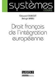 Droit français de l'intégration européenne - Béligh Nabli