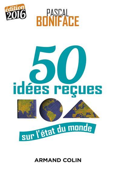 50 idees recues sur l'etat du monde