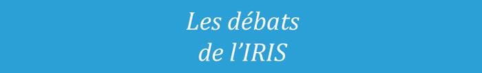 Bandeau Les débats de l'IRIS pour page événement